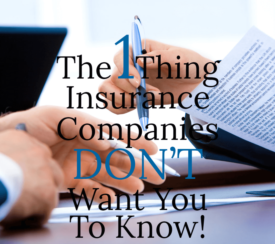 The one thing insurance companies dont want  you to know